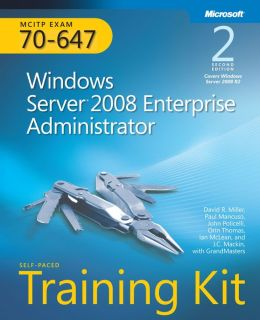 MCITP Self-Paced Training Kit (Exam 70-647): Windows Server 2008 Enterprise Administrator
