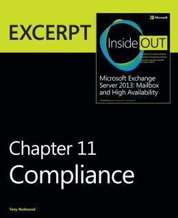 Compliance: EXCERPT from Microsoft Exchange Server 2013 Inside Out