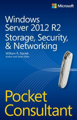 Windows Server 2012 R2 Pocket Consultant: Storage, Security, & Networking