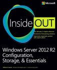 Book Cover Image. Title: Windows Server 2012 R2 Inside Out:  Configuration, Storage, & Essentials, Author: William R. Stanek