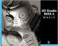 3D Studio MAX 3 Magic