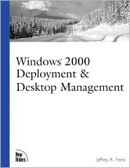 Windows 2000 Deployment and Desktop Management
