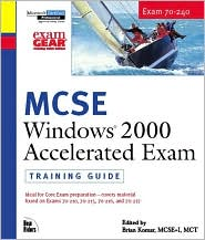 MCSE Training Guide (70-240) : Windows 2000 Accelerated Exam