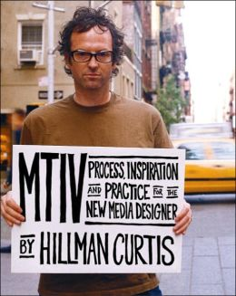 MTIV: Process, Inspiration and Practice for the New Media Designer