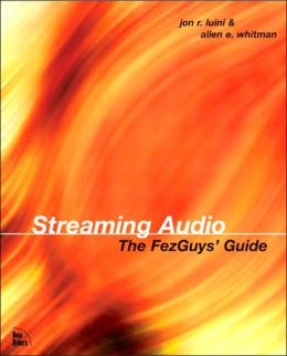 Streaming Audio: The FezGuys' Guide