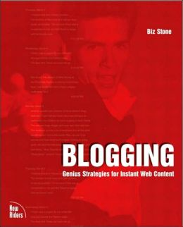 Blogging: Genius Strategies for Instant Web Content