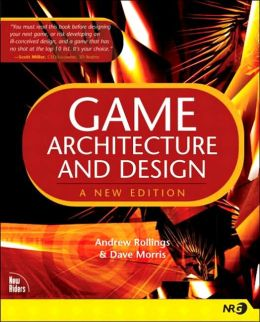 Game Architecture and Design : A New Edition