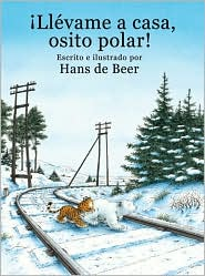 Llevame a casa, osito polar! (Little Polar Bear, Take Me Home!)