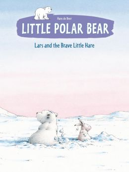 Little Polar Bear: Lars and the Brave Little Hare