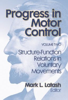 Progress in Motor Control, Volume 2: Structure-Function Relations in Voluntary Movements