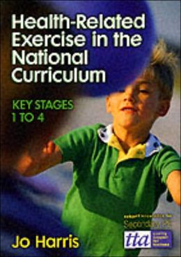 Health-Related Exercise In the National Curriculum:Key Stage 1-4