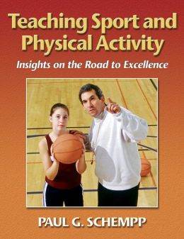Teaching Sport & Physical Activity:Insights on Road to Excellence