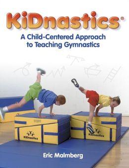 Kidnastics:A Child-Centered Approach to Teaching Gymnastics