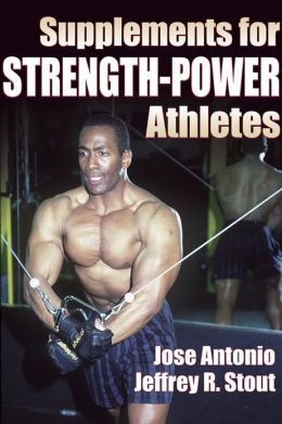Supplements for Strength-Power Athletics