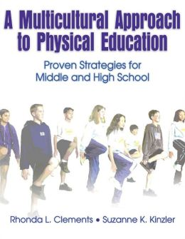 A Multicultural Approach to Physical Education: Proven Strategies for Middle and High School