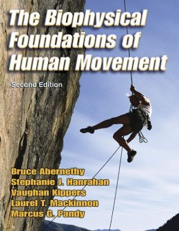 The Biophysical Foundations of Human Movement - 2nd