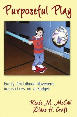 Purposeful Play:Early Childhood Movement Activities on a Budget