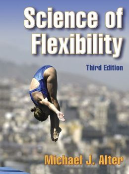 Science of Flexibility - 3rd Edition