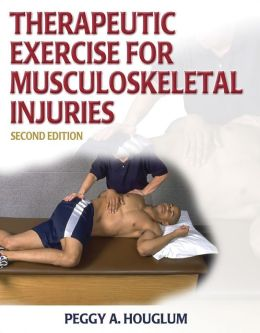 Therapeutic Exercise for Musculoskeletal Injuries (Athletic Training Education Series)
