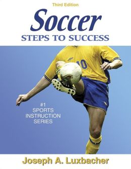 Soccer: Steps to Success - 3rd Edition: Steps to Success