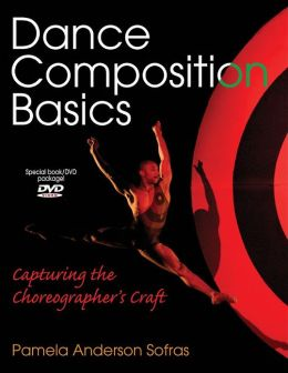 Dance Composition Basics: Capturing the Choreographer's Craft