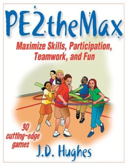 PE2Themax: Maximize Skills, Participation, Teamwork and Fun