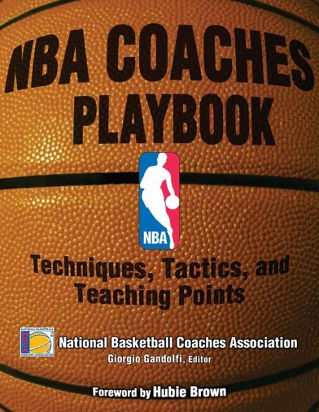 NBA Coaches Playbook:Techniques, Tactics, and Teaching Points