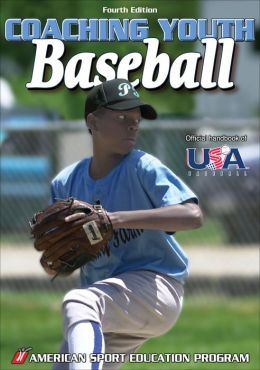 Coaching Youth Baseball - 4th Edition