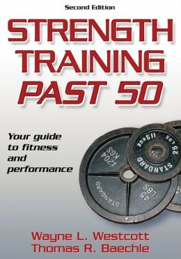 Strength Training Past 50 - 2nd Edition