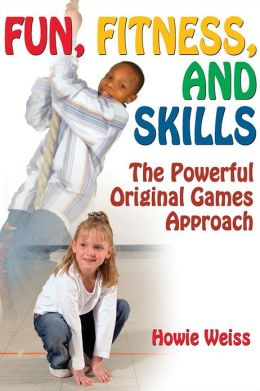 Fun, Fitness, and Skills: Powerful Original Games Approach