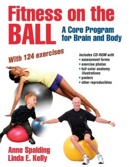 Fitness on the Ball: A Core Program for Brain and Body