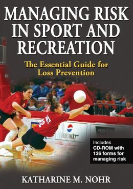 Managing Risk in Sport and Recreation: The Essential Guide for Loss Prevention