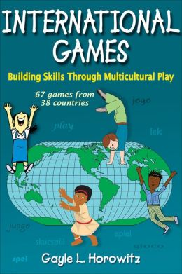 International Games: Building Skills Through Multicultural Play