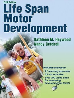 Life Span Motor Development - 5th Edition w/Web Resource