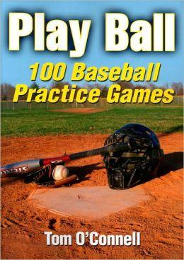 Play Ball: 100 Baseball Practice Games