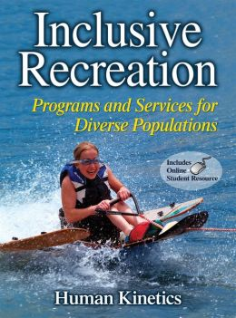 Inclusive Recreation with Web Resource: Programs and Services for Diverse Populations with Web ancillaries