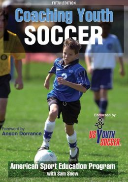 Coaching Youth Soccer, 5E