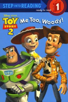 Me Too, Woody! (Step into Reading Book Series: A Step 1 Book)