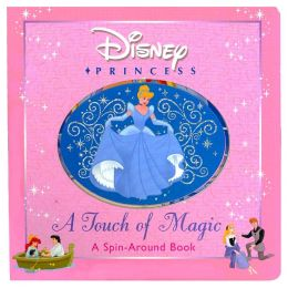 A Touch Of Magic: A Spin - Around Book (Disney Princess Series)