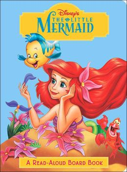 The Little Mermaid: A Read-Aloud Board Book