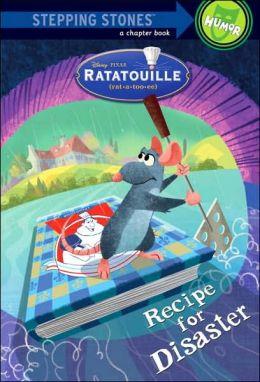 Recipe for Disaster (Ratatouille Series)
