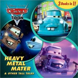Heavy Metal Mater and Other Tall Tales (Disney/Pixar Cars)
