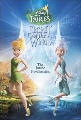 Secret of the Wings Junior Novelization (Disney Fairies)