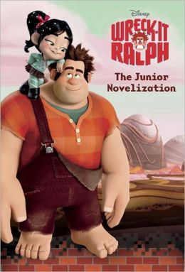 Wreck-It Ralph Junior Novelization (Disney Wreck-It Ralph Series)