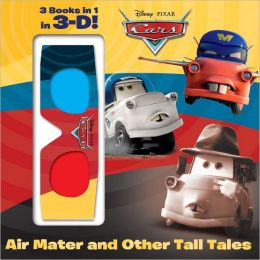 Air Mater and Other Tall Tales! (Disney/Pixar Cars)