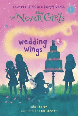 Wedding Wings (Disney: The Never Girls Series #5)