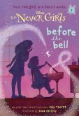Book Cover Image. Title: Never Girls #9:  Before the Bell (Disney: The Never Girls), Author: Kiki Thorpe