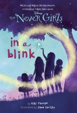 In a Blink (Disney: The Never Girls Series #1)