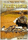 U.S. Air Force Special Forces: Pararescue (Warfare and Weapons Series)