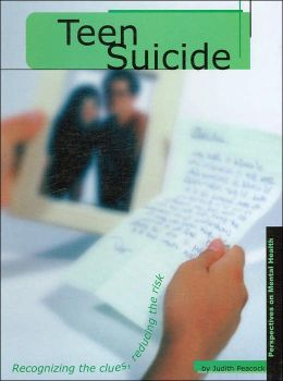 Teen Suicide: Recognizing the Clues, Reducing the Risk (Perspectives on Mental Health Series)